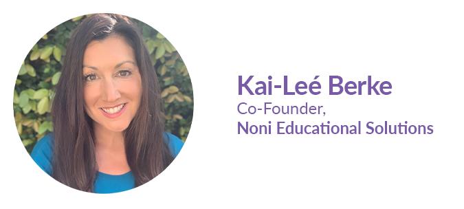Kai-leé Berke, Co-Founder, Noni Educational Solutions